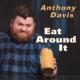 Anthony-Davis-Eat-Around-It